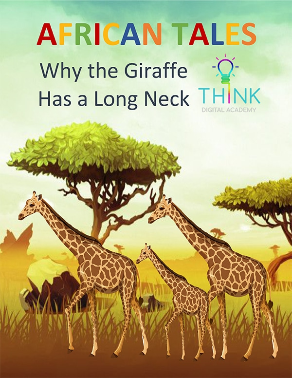 African tale - Why the Giraffe Has a Long Neck